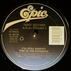 Single Cover Tony - I'll Still Respect You In The Morning Haynes A.k.a. Private I