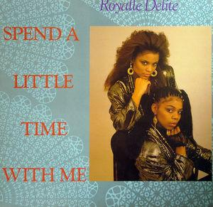 Single Cover Royalle Delite - Spend A Little Time With Me