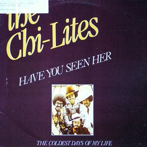 Single Cover The - Have You Seen Her Chi-lites