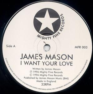 Single Cover James - I Want Your Love Mason