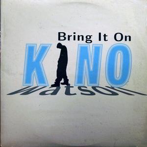 Single Cover Kino - Bring It On Watson
