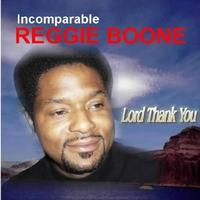 Single Cover Incomparable Reggie Boone - Lord Thank You