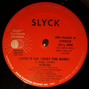 Single Cover Slyck - Love It Or (beat The Bush)