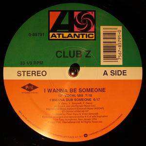 Single Cover Club Z - I Wanna Be Someone