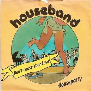 Single Cover Houseband - Don't Loose Your Love