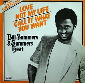 Single Cover Bill Summers And Summers Heat - Love Not My Life