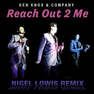 Single Cover Ken Knox & Company - Reach Out 2 Me - (nigel Lowis Mix)