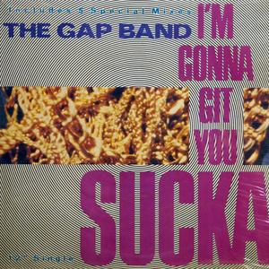 Single Cover The - I'm Gonna Git You Sucka Gap Band
