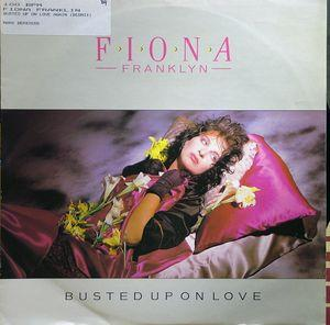 Single Cover Fiona - Busted Up On Love Again Franklin