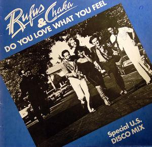 Single Cover Rufus & Chaka Khan - Do You Love What You Feel (special U.s. Disco Mix)