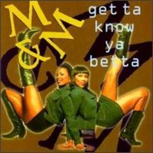 Get Ta Know Ya Betta