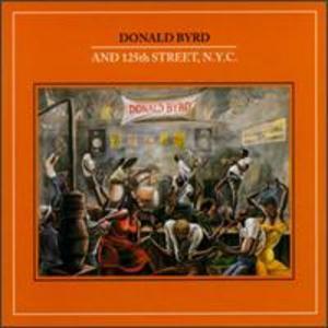 Love Byrd: Donald Byrd And 125th St, N.Y.C.