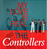 Controllers, The - My Love Is Real