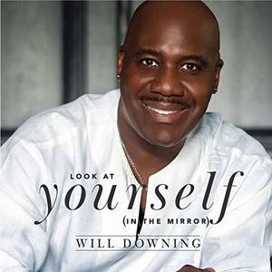 Will Downing - Look At Yourself