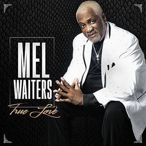 Mel Waiters - True Love