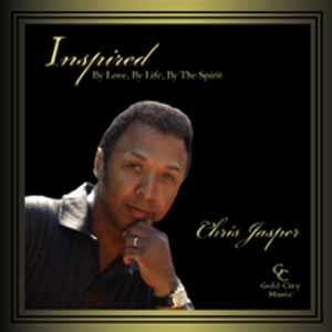 Chris Jasper - Inspired...By Love, By Life, By The Spirit